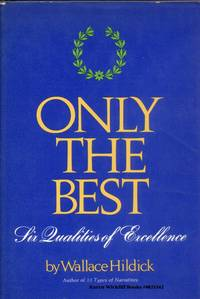 ONLY THE BEST, Six Qualities of Excellance,