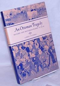 image of An Ottoman Tragedy: History and historiography at play