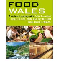 Food Wales: Where to Find, Taste and Buy the Best Local Foods in Wales (Wales Photographic Guide Books)
