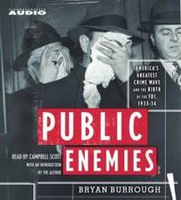 Public Enemies:  America's Greatest Crime Wave and the Birth of the FBI 1933-1934