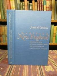 image of Imagining New England: Explorations of Regional Identity from the Pilgrims to the Mid-Twentieth Century