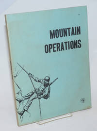 Mountain Operations. Headquarters Department of the Army, 19 May 1964, Field Manual No. 31-72. Commercially reprinted from public domain 1971 by Normount.