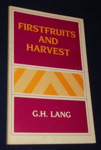 Firstfruits and Harvest: A Study in Resurrection and Rapture