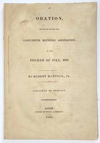 image of An oration, delivered before the Gloucester Mechanic Association, on the Fourth of July, 1833