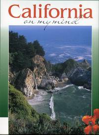 California on My Mind: The Best of California in Words and Photographs