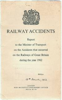 Railway Accidents. Report to the Minister of Transport on the Accidents That Occurred on the...