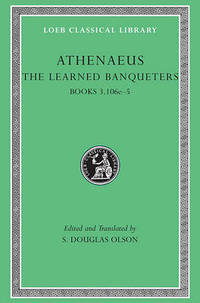 The Learned Banqueters: v. 2 by Athenaeus - Hardcover - from The Saint Bookstore and Biblio.com