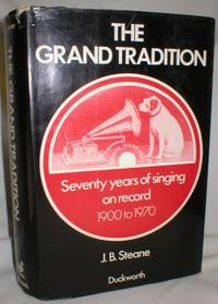 image of The Grand Tradition; Seventy Years of Singing on Record 1900-1970