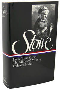 image of HARRIET BEECHER STOWE :   Three Novels : Uncle Tom's Cabin Or, Life Among  the Lowly; The Minister's Wooing; Oldtown Folks
