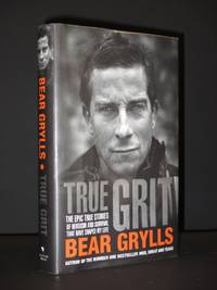 True Grit: The Epic True Stories of Survival and Heroism That Have Shaped My Life [SIGNED]