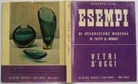 Vetri d'Oggi. (Glass of Today) Esempi Di Decorazione Moderna Di Tutto Il Mondo. by  Roberto Aloi - Paperback - 1955 - from Design Books (SKU: 009252)