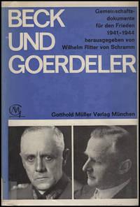 Beck und Goerdeler: Gemeinschaftsdokumente fur den Frieden 1941-1944 herausgegeben von Wilhelm Ritter von Schramm