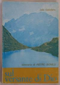 SUL VERSANTE DI DIO ITINERARIO DI PIETRO BONILLI by JOLE GALOFARO - from Sephora di Elena Serru and Biblio.com