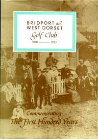 image of Bridport and West Dorset Golf Club 1891-1991 (Limited Edition)