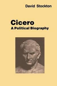 Cicero : A Political Biography