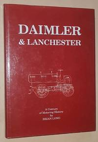 Daimler & Lanchester: a century of motoring history by Brian Long - 1st Edition - 1995 - from Nigel Smith Books (SKU: 19071634-161)