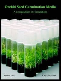 image of Orchid Seed Germination Media. A Compendium of Formulations.