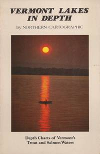 Vermont Lakes in Depth; Depth Charts of Vermont's Trout and Salmon Waters