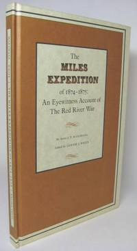 image of THE MILES EXPEDITION OF 1874-1875: AN EYEWITNESS ACCOUNT OF THE RED RIVER WAR