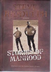 Stories of Manhood: Journeys Into the Hidden Hearts of Men