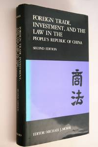 Foreign Trade, Investment, and the Law in the People's Republic of China