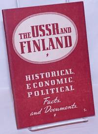 image of The USSR and Finland: Historical, Economic, Political Facts and Documents
