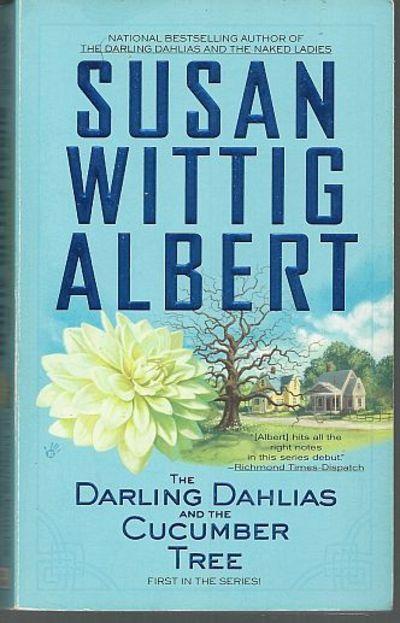 DARLING DAHLIAS AND THE CUCUMBER TREE, Albert, Susan Wittig