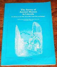 The Survey of Ancient Houses in Lincoln, IV, Houses in the Bail: Steep Hill, Castle Hill, and Bailgate