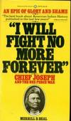 image of I Will Fight No More Forever - Chief Joseph and the Nez Perce War