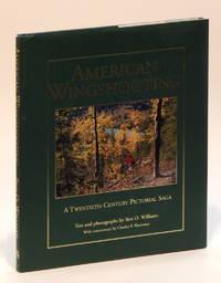 American Wingshooting A Twentieth Century Pictoral Saga