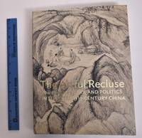 The Artful Recluse: Painting, Poetry, and Politics in Seventeenth-Century China