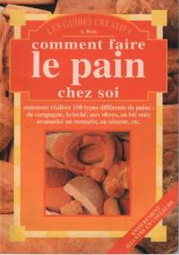 COMMENT FAIRE le PAIN CHEZ SOI by A.  Bisio - 1999 - from philippe arnaiz and Biblio.com
