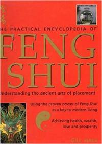 The Practical Encyclopedia of Feng Shui by  Gill Hale - Hardcover - 2001 - from ThriftBooks (SKU: G076073741XI5N00)