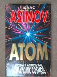 Atom: Journey Across the Sub-atomic Cosmos by  Isaac Asimov - Paperback - from World of Books Ltd and Biblio.com