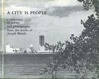 A City is People : A Collection of Poem and Photographs from the Works of Joseph Manch. ( Signed )
