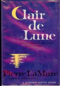 CLAIRE DE LUNE: A NOVEL ABOUT CLAUDE DEBUSSY