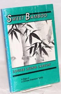 Sweet bamboo; saga of a Chinese American family