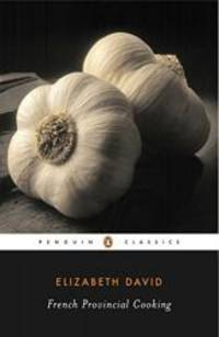 French Provincial Cooking (Penguin Classics)