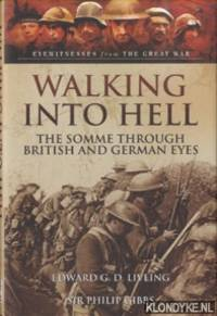 Walking into Hell. The Somme through British and German Eyes