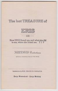 The Lost Treasure of Eris ---Or--- How Eris found me, and what she did to me, when she found me....
