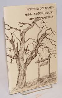 image of Historic Cosumnes and the Slough House Pioneer Cemetery. Research assistance, Ellen Cothrin Rosa; Sketches, Mary Carboni