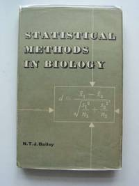 STATISTICAL METHODS IN BIOLOGY by  Norman T.J Bailey - 1st edition. - 1959 - from Stella & Rose's Books and Biblio.com
