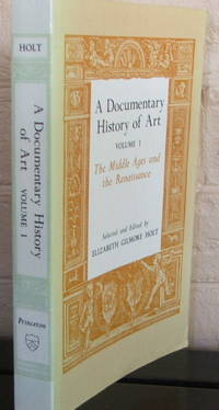 A Documentary History of Art: Vol 1 - The Middle Ages and the Renaissance