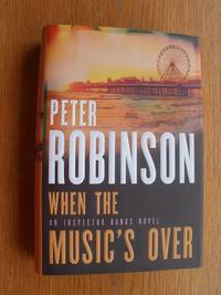 When the Music's Over by  Peter Robinson - First edition first printing - 2016 - from Scene of the Crime Books, IOBA (SKU: biblio11953)