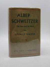 Albert Schweitzer: The Man and his Mind