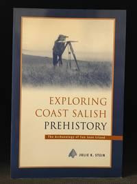 image of Exploring Coast Salish Prehistory; An Archeology of San Juan Island