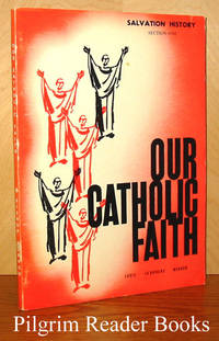 Our Catholic Faith; Salvation History, Section One by ...