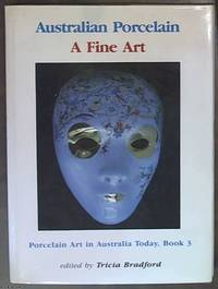 image of Australian Porcelain - A fine art. Porcelain art in Australia Today, Book 3