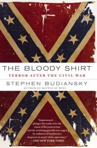 image of The Bloody Shirt : Terror after the Civil War