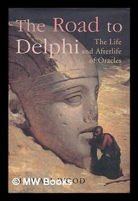 image of The road to Delphi : the life and afterlife of oracles / Michael Wood